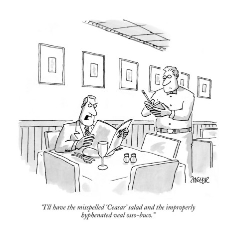jack-ziegler-i-ll-have-the-misspelled-ceasar-salad-and-the-improperly-hyphenated-vea-new-yorker-cartoon